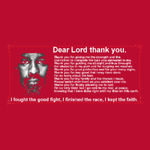 Dear Lord I fought the good fightI finished the raceI kept the faith. Design