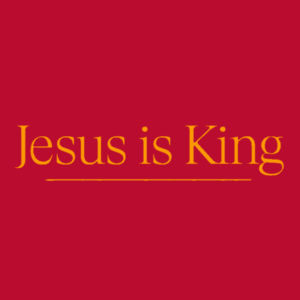 Jesus is King Design