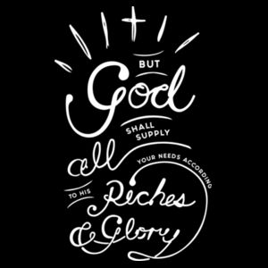 Philippians 4:19 God will supply every need of yours according to his riches in glory in Christ Jesu Design