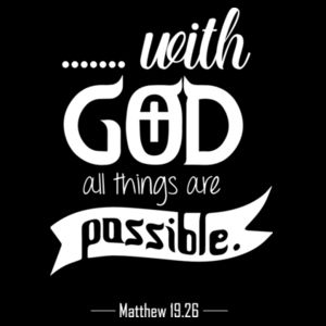 Matthew 19:26 with God all things are possible. Design