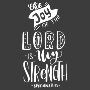 Nehemiah 8:10 the joy of the Lord is your strength Design