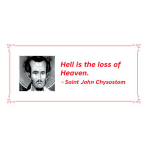 Hell is the loss of Heaven St John Chrysostom Design