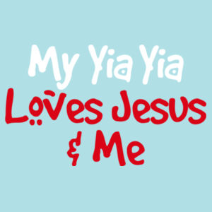 My YiaYia Loves Jesus & Me Design