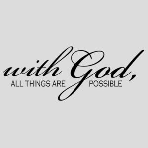With God all things are possible Design