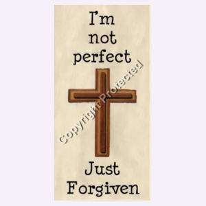Im Not Perfect Just Forgiven Design