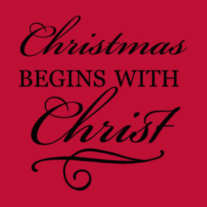 Christmas begins with Christ Design