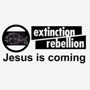 Extinction Rebellion Jesus is coming Design