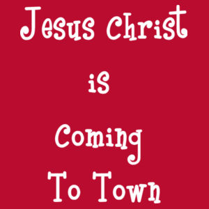 Jesus Christ is Coming to Town Design